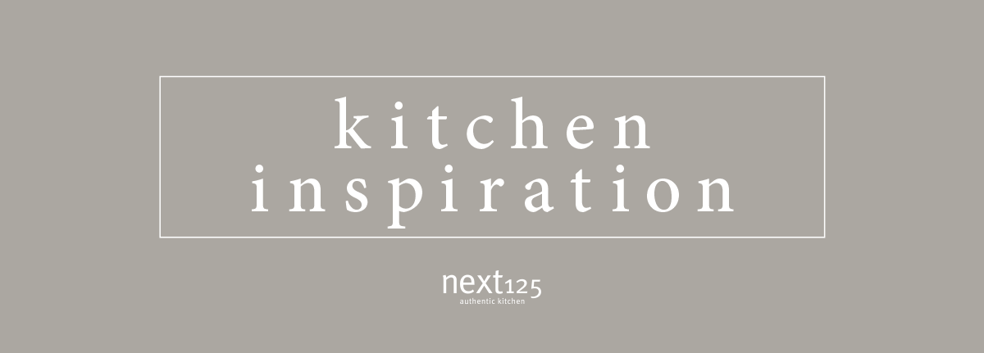 Kitchen Inspiration – next125